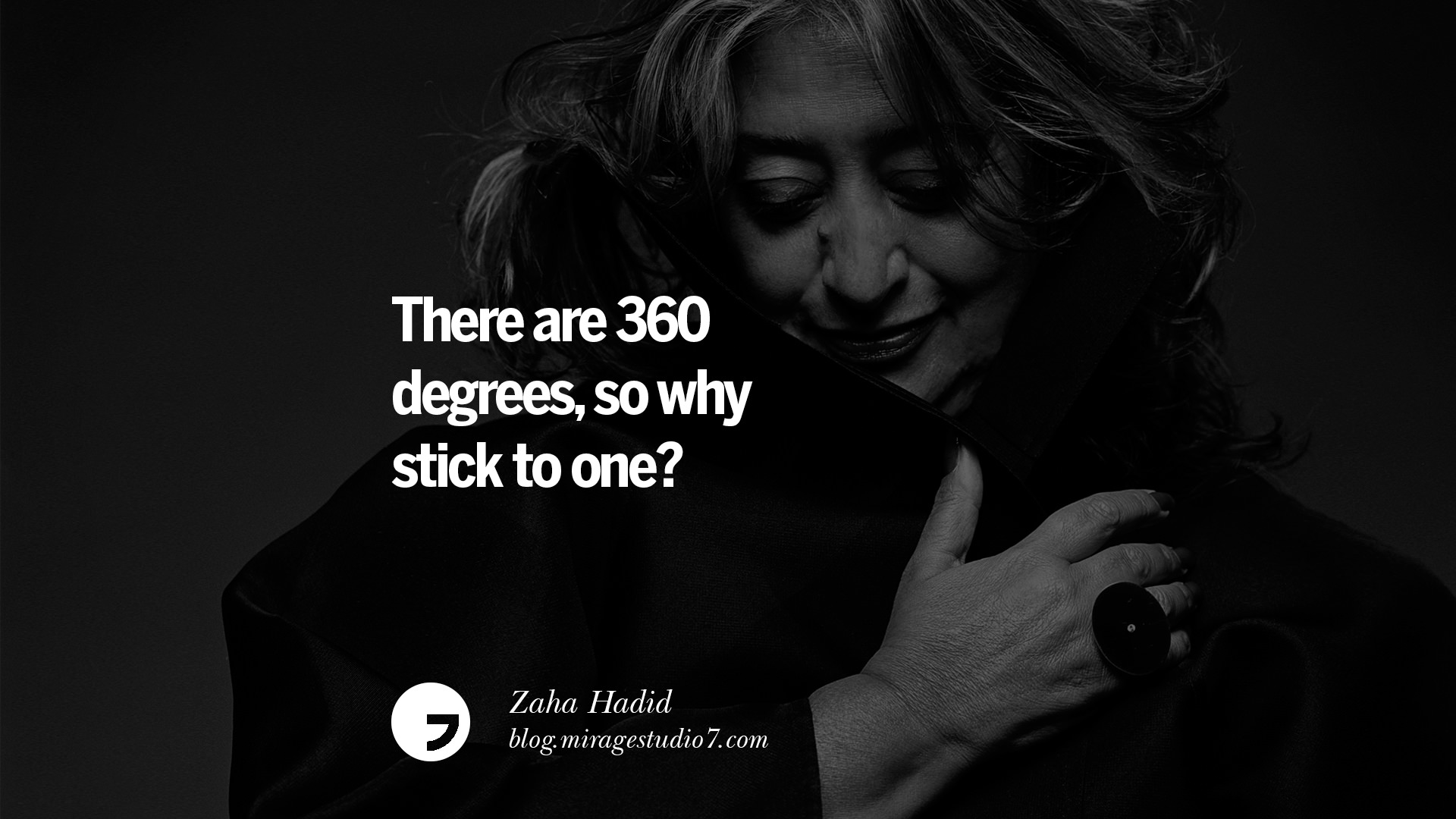 There Are 360 Degrees So Why Stick To One Zaha Hadid Quotes By