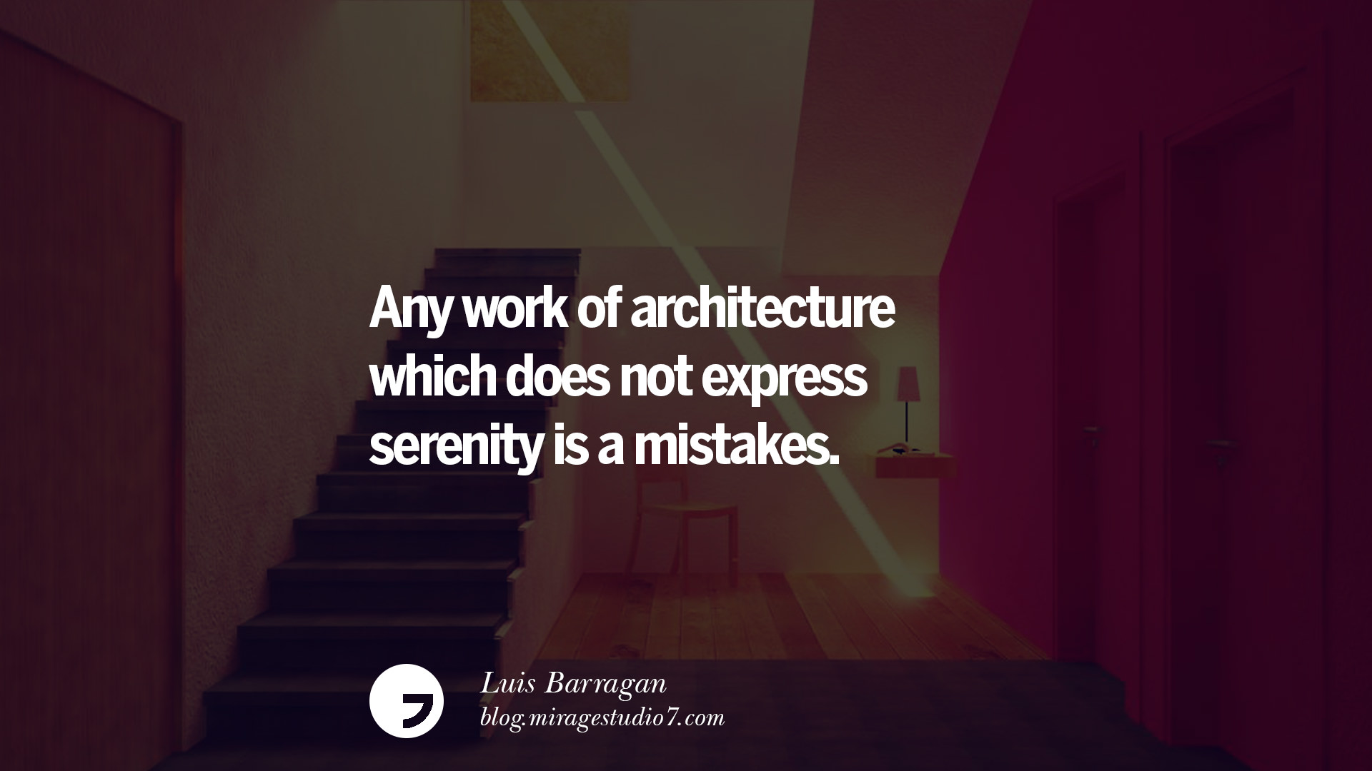 Any Work Of Architecture Which Does Not Express Serenity Is A Mistakes