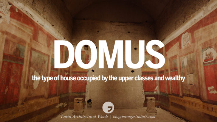 Domus - the type of house occupied by the upper classes and wealthy. Beautiful Latin and Ancient Greek Architecture Words instagram facebook twitter pinterest