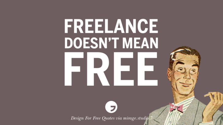 Freelance doesn't mean free. Sarcastic 'Design For Free' Quotes For Interior Designers And Architects