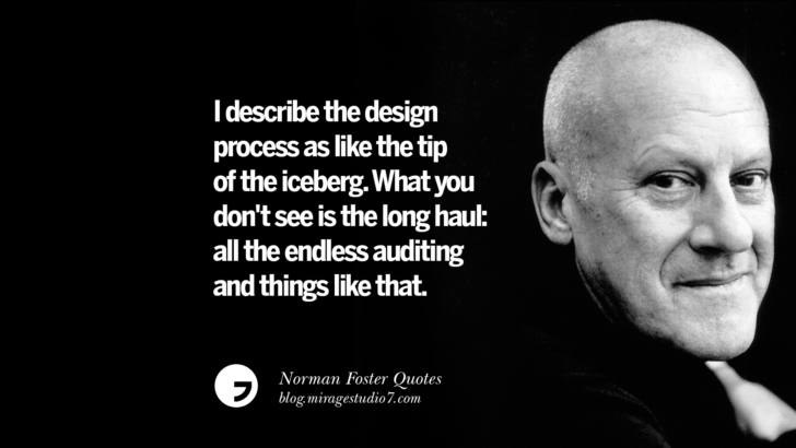 I think you never stop learning. Norman Foster Quotes On Technology, Simplicity, Materials And Design