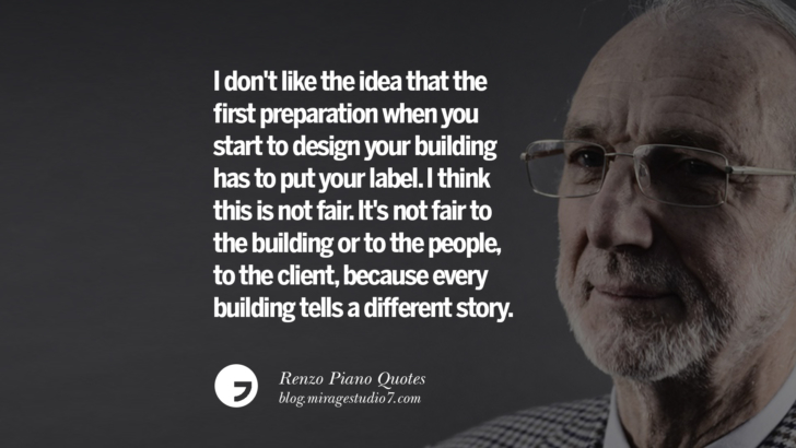 I don't remember a single thing in my childhood that was not related in some way to building. Renzo Piano Quotes On Changes And The Art of Making Buildings